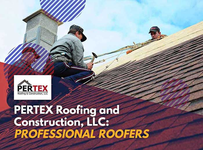 PERTEX Roofing and Construction, LLC: Professional Roofers