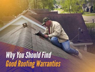 Why You Should Find Good Roofing Warranties